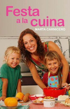 FESTA A LA CUINA RECEPTES DIVERTIDES PER FER EN FAMILIA