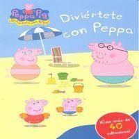 DIVIÉRTETE CON PEPPA (PEPPA PIG. ACTIVIDADES) (INCLUYE ADHESIVOS)