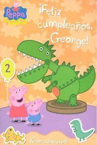 FELIZ CUMPLEAÑOS GEORGE! (PEPPA PIG. ACTIVIDADES) (INCLUYE PEGATINAS)
