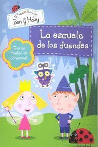 LA ESCUELA DE LOS DUENDES (EL PEQUEÑO REINO DE BEN Y HOLLY. ACTIVIDADES) (INCLUYE ADHESIVOS)