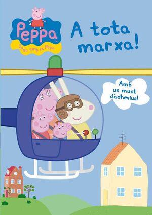 A TOTA MARXA! (LA PORQUETA PEPA. ACTIVITATS) (INCLOU ADHESIUS)