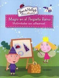 MAGIA EN EL PEQUEÑO REINO (EL PEQUEÑO REINO DE BEN Y HOLLY. ACTIVIDADES) ACTIVIDADES CON ADHESIVOS!