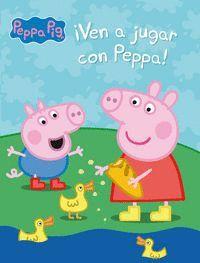 VEN A JUGAR CON PEPPA! (PEPPA PIG. ACTIVIDADES)
