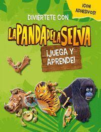 JUEGA Y APRENDE! (LA PANDA DE LA SELVA. ACTIVIDADES) (CON PEGATINAS)