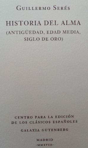 HISTORIA DEL ALMA (ANTIGÜEDAD, EDAD MEDIA, SIGLO DE ORO)