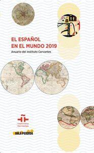 EL ESPAÑOL EN EL MUNDO. ANUARIO DEL INSTITUTO CERVANTES 2019