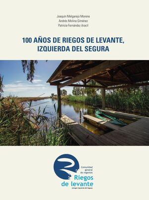 100 AÑOS DE RIEGOS DE LEVANTE, IZQUIERDA DEL SEGURA