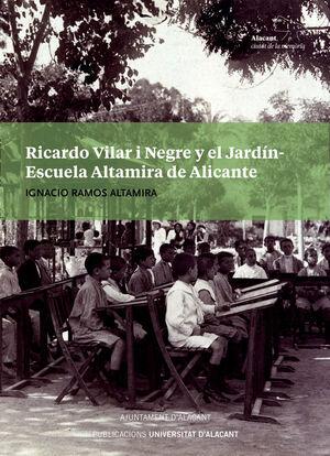 RICARDO VILAR I NEGRE Y EL JARDÍN-ESCUELA ALTAMIRA DE ALICANTE