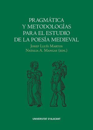 PRAGMÁTICA Y METODOLOGÍAS PARA EL ESTUDIO DE LA POESÍA MEDIEVAL