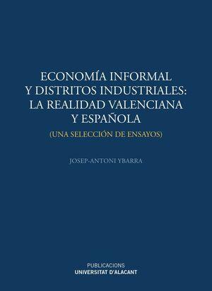 ECONOMÍA INFORMAL Y DISTRITOS INDUSTRIALES: LA REALIDAD VALENCIANA Y ESPAÑOLA
