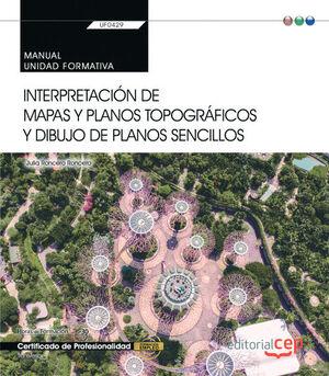 MANUAL. INTERPRETACIÓN DE MAPAS Y PLANOS TOPOGRÁFICOS Y DIBUJO DE PLANOS SENCILLOS (UF0429). CERTIFICADOS DE PORFESIONALIDAD. JARDINERÍA Y RESTAURACIÓ