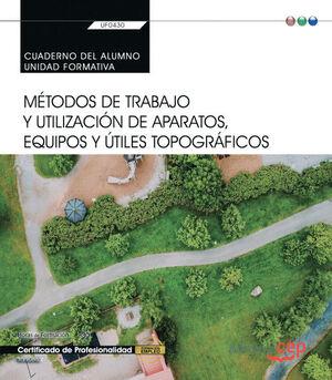 CUADERNO DEL ALUMNO. MÉTODOS DE TRABAJO Y UTILIZACIÓN DE APARATOS, EQUIPOS Y ÚTILES TOPOGRÁFICOS (UF0430). CERTIFICADOS DE PORFESIONALIDAD. JARDINERÍA