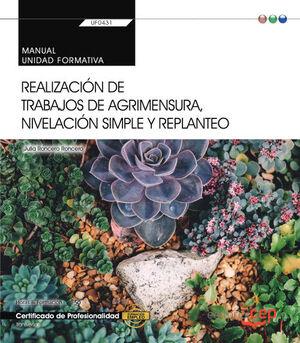 MANUAL. REALIZACIÓN DE TRABAJOS DE AGRIMENSURA, NIVELACIÓN SIMPLE Y REPLANTEO (TRANSVERSAL: UF0431). CERTIFICADOS DE PROFESIONALIDAD