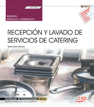 MANUAL. RECEPCIÓN Y LAVADO DE SERVICIOS DE CATERING (MF1090_1). CERTIFICADOS DE PROFESIONALIDAD. OPERACIONES BÁSICAS DE COCINA (HOTR0108)