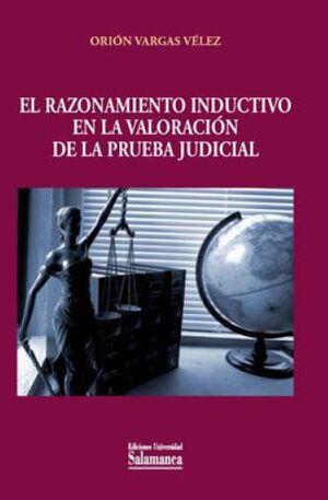 EL RAZONAMIENTO INDUCTIVO EN LA VALORACIÓN DE LA PRUEBA JUDICIAL