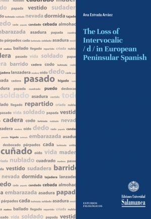 THE LOSS OF INTERVOCALIC /D/ IN EUROPEAN PENINSULAR SPANISH