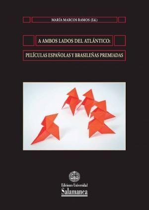 A AMBOS LADOS DEL ATLÁNTICO: PELÍCULAS ESPAÑOLAS Y BRASILEÑAS PREMIADAS
