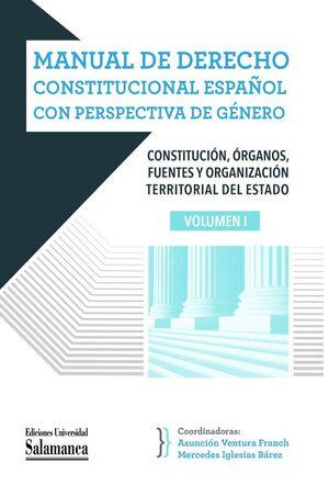 MANUAL DE DERECHO CONSTITUCIONAL ESPAÑOL CON PERSPECTIVA DE GÉNERO. VOLUMEN I