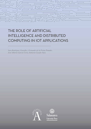 THE ROLE OF ARTIFICIAL INTELLIGENCE AND DISTRIBUTED COMPUTING IN IOT APPLICATIONS
