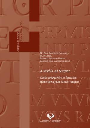 A VERBIS AD SCRIPTA. STUDIA EPIGRAPHICA ET HISTORICA
