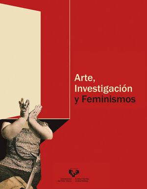 ARTE, INVESTIGACIÓN Y FEMINISMOS