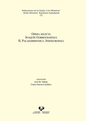 OPERA SELECTA. JOAQUÍN GORROCHATEGUI. II. PALAEOHISPANICA. INDOEUROPAEA