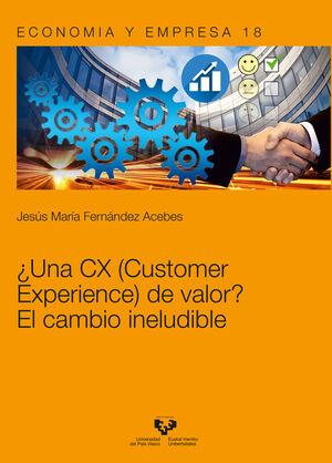¿UNA CX (CUSTOMER EXPERIENCE) DE VALOR?