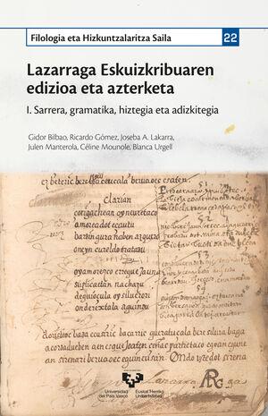 LAZARRAGA ESKUIZKRIBUAREN EDIZIOA ETA AZTERKETA. I. SARRERA, GRAMATIKA, HIZTEGIA ETA ADIZKITEGIA