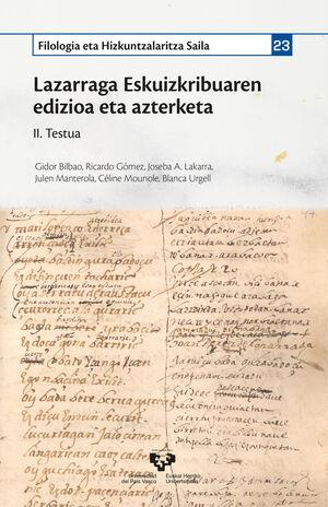 LAZARRAGA ESKUIZKRIBUAREN EDIZIOA ETA AZTERKETA. II. TESTUA