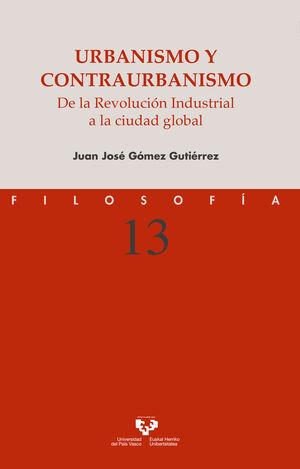 URBANISMO Y CONTRAURBANISMO. DE LA REVOLUCIÓN INDUSTRIAL A LA CIUDAD GLOBAL