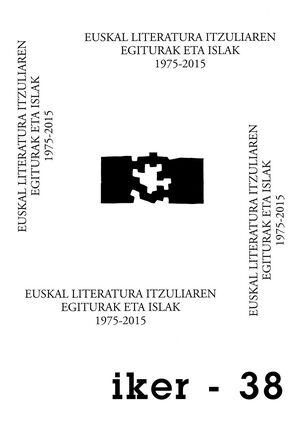 EUSKAL LITERATURA ITZULIAREN EGITURAK ETA ISLAK 1975-2015