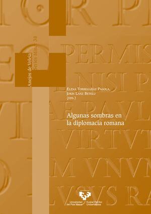 ALGUNAS SOMBRAS EN LA DIPLOMACIA ROMANA