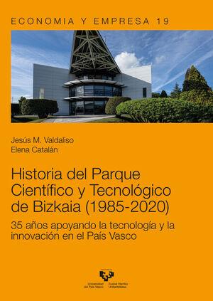 HISTORIA DEL PARQUE CIENTÍFICO Y TECNOLÓGICO DE BIZKAIA (1985-2020)