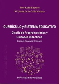 CURRÍCULO Y SISTEMA EDUCATIVO: DISEÑO DE PROGRAMACIONES Y UNIDADES DIDÁCTICAS