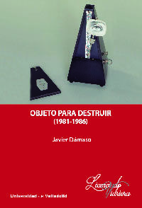 OBJETO PARA DESTRUIR (1981-1986)