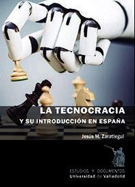 LA TECNOCRACIA Y SU INTRODUCCIÓN EN ESPAÑA