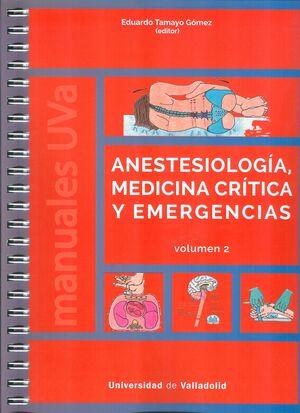 ANESTESIOLOGÍA, MEDICINA CRÍTICA Y EMERGENCIAS. VOLUMEN 2