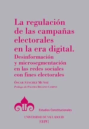 REGULACIÓN DE LAS CAMPAÑAS ELECTORALES EN LA ERA DIGITAL