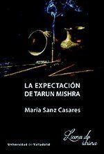 EXPECTACIÓN DE TARUN MISHRA, LA. SEGUNDA EDICIÓN