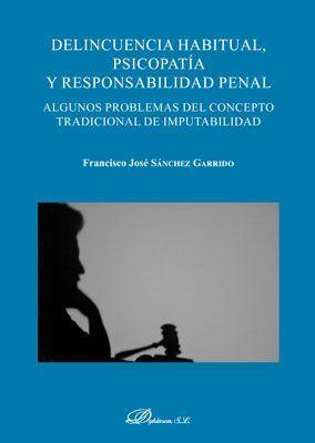 DELINCUENCIA HABITUAL, PSICOPATÍA Y RESPONSABILIDAD PENAL