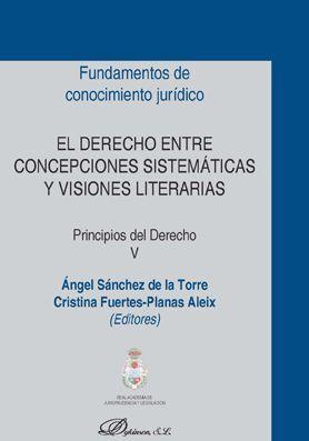 EL DERECHO ENTRE CONCEPCIONES SISTEMÁTICAS Y VISIONES LITERARIAS