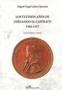 LOS ÚLTIMOS AÑOS DE FERNANDO EL CATÓLICO 1505-1517