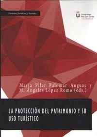 LA PROTECCIÓN DEL PATRIMONIO Y SU USO TURÍSTICO