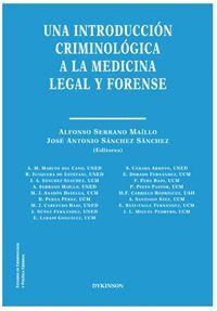 UNA INTRODUCCIÓN CRIMINOLÓGICA A LA MEDICINA LEGAL Y FORENSE