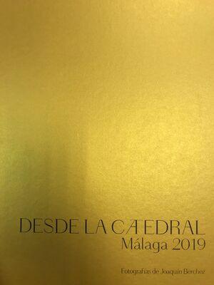 DESDE LA CATEDRAL. MÁLAGA 2019