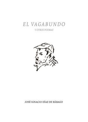 EL VAGABUNDO Y OTROS POEMAS
