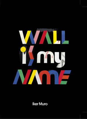 WALL IS MY NAME