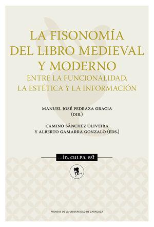 LA FISONOMÍA DEL LIBRO MEDIEVAL Y MODERNO: ENTRE LA FUNCIONALIDAD, LA ESTÉTICA Y LA INFORMACIÓN