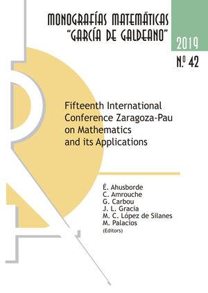 FIFTEENTH INTERNATIONAL CONFERENCE ZARAGOZA-PAU ON MATHEMATICS AND ITS APPLICATIONS