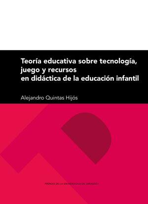 TEORÍA EDUCATIVA SOBRE TECNOLOGÍA, JUEGO Y RECURSOS EN DIDÁCTICA DE LA EDUCACIÓN INFANTIL